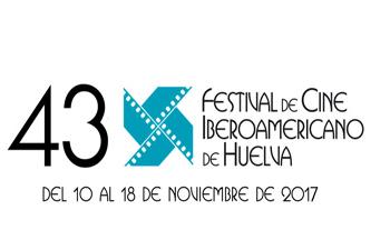 43 FESTIVAL DE CINE IBEROAMERICANO DE HUELVA 2017
